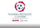 Zawodnicy GOSRiT Luzino pwołani do Kadry Programu Pilkarska Przyszłość z Lotosem