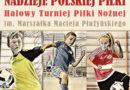 """Przed nami Turniej im. Marszałka Macieja Płażyńskiego """"Nadzieje Polskiej Piłki"""""""