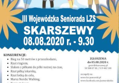 III WOJEWÓDZKA SENIORADA LZS – ZAPRASZAMY 8 sierpnia 2020 do Skarszew!!! Zapraszamy do udziału